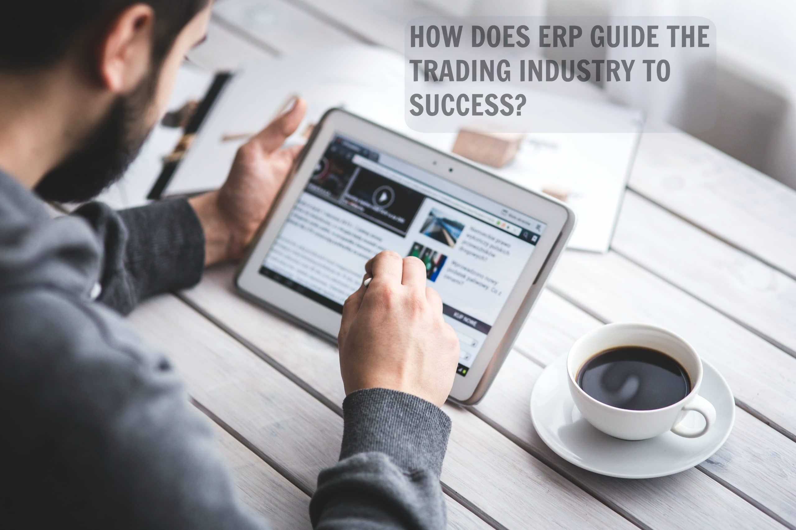 How does ERP guide the Trading Industry to Success