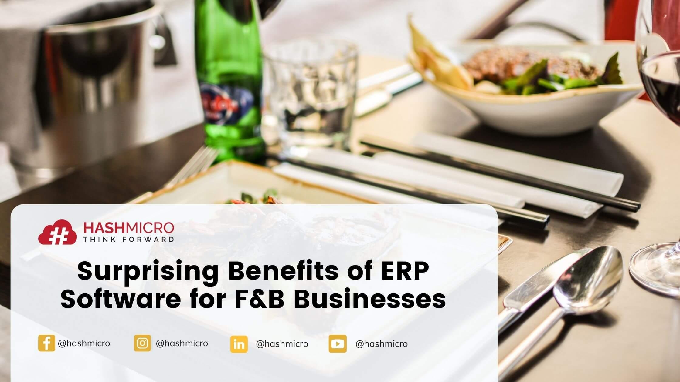 Surprising Benefits of ERP Software for Food & Beverage Businesses