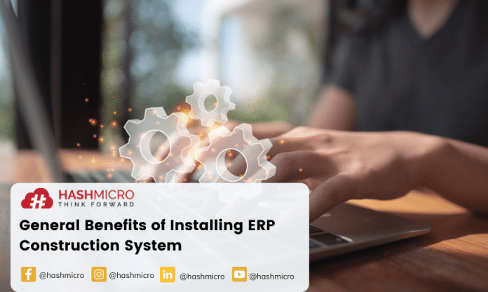General Benefits of Installing ERP Construction System