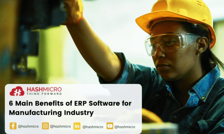 6 Main Benefits of ERP Software for Manufacturing Industry