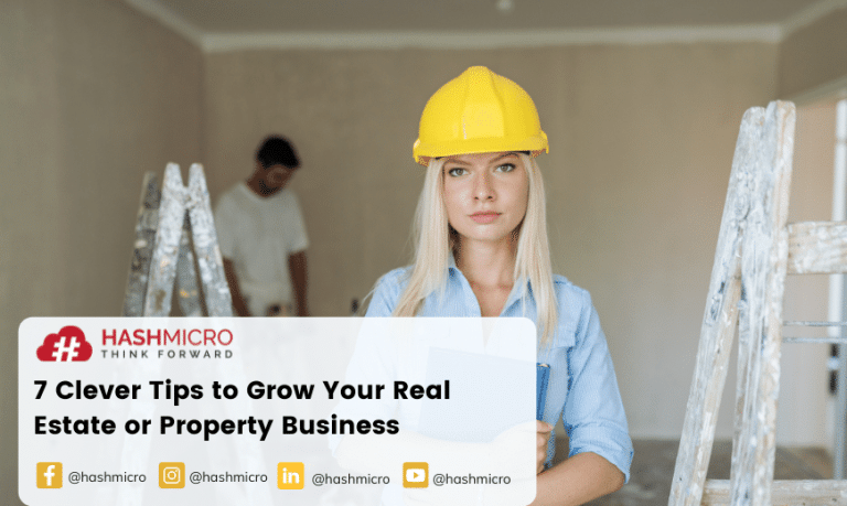 7 Clever Tips to Grow Your Real Estate or Property Business