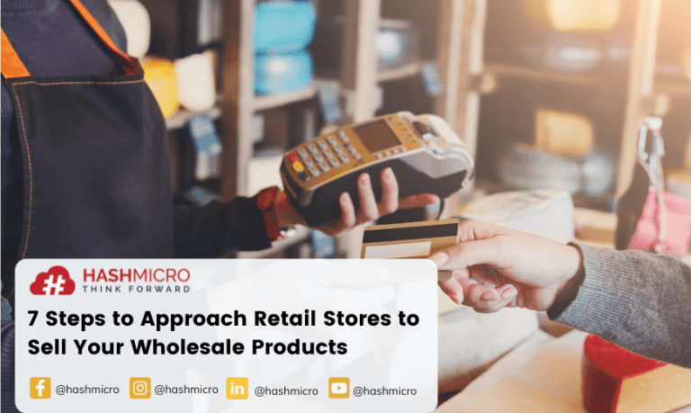 7 Steps to Approach Retail Stores to Sell Your Wholesale Products