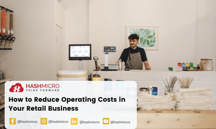 How to Reduce Operating Costs in Your Retail Business