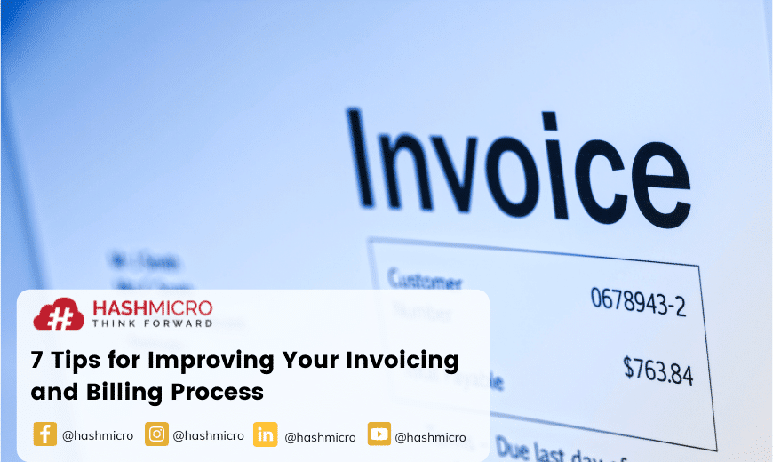 7 Tips for Improving Your Invoicing and Billing Process
