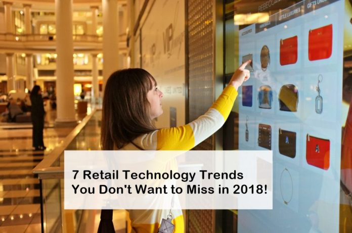 7 Retail Technology Trends You Don't Want to Miss in 2018
