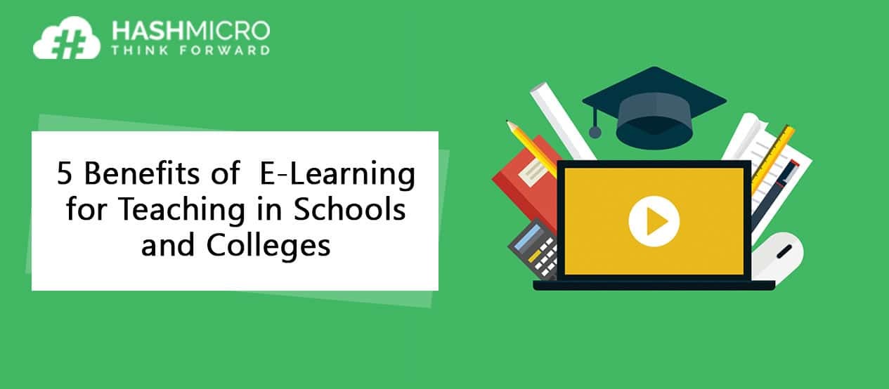 5 Benefits of Using E-Learning for Teaching in Schools and Colleges