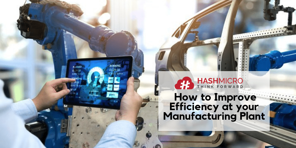 7 Ways to Improve Efficiency at your Manufacturing Plant