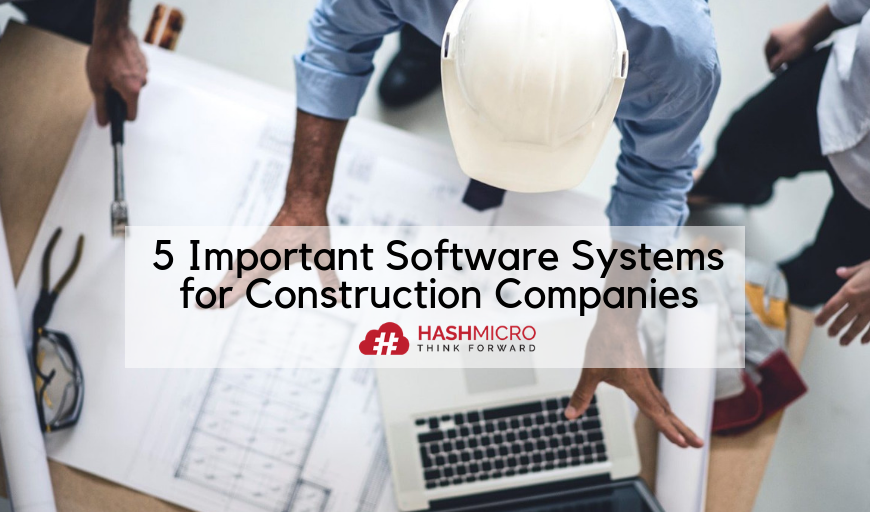 5 Important Software Systems for Construction Companies