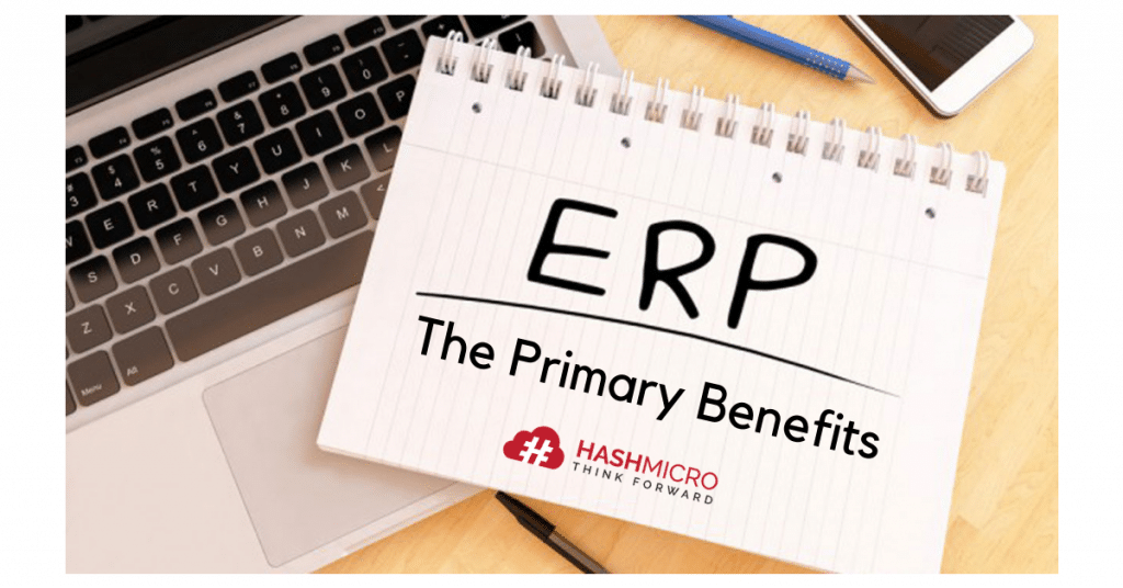 Primary Benefits of ERP Software for Businesses | HashMicro