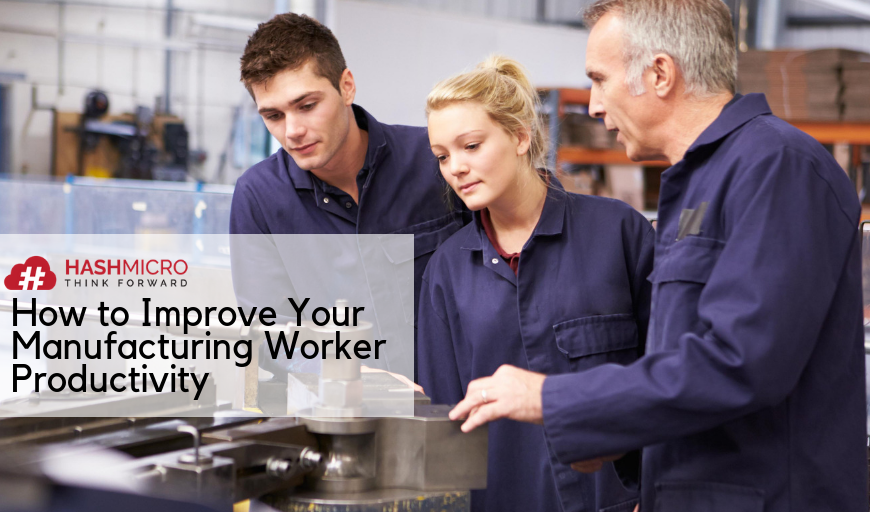 How to Improve Your Manufacturing Worker Productivity