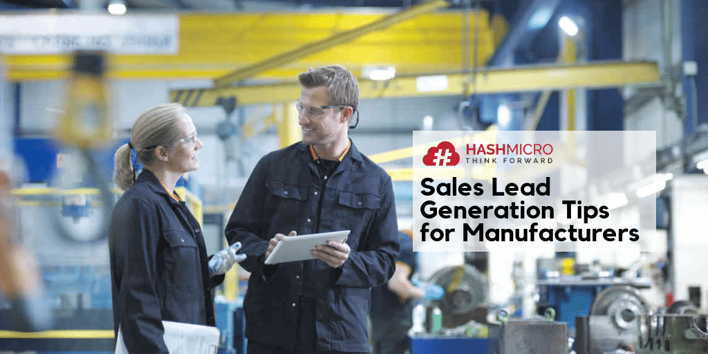 6 Sales Lead Generation Tips for Manufacturers