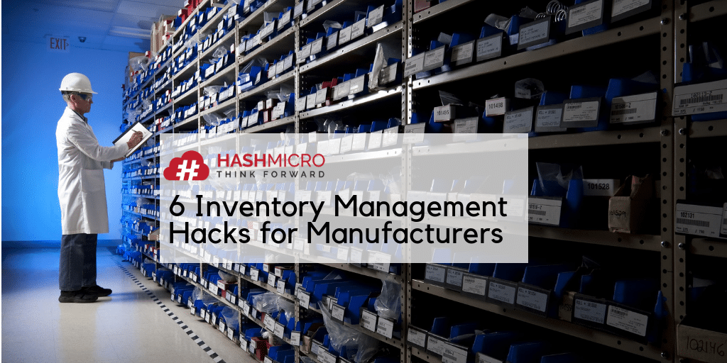 6 Inventory Management Hacks for Manufacturers