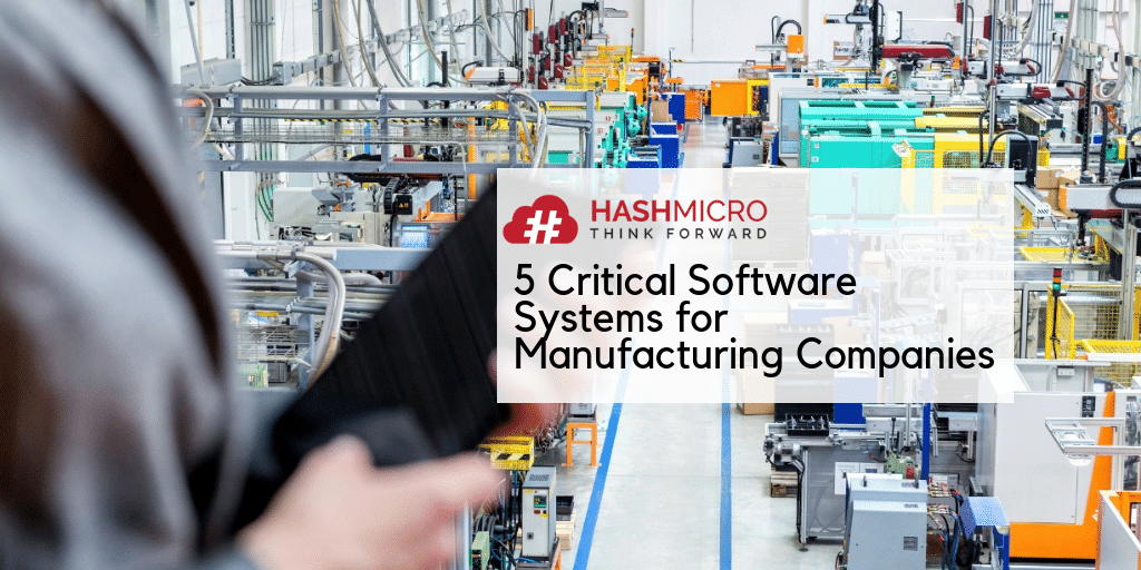 5 Critical Software Systems for Manufacturing Companies