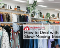 5 Effective Ways to Deal with Slow-Moving Inventory