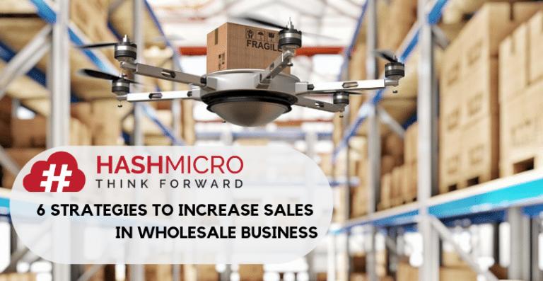 6 Strategies to Increase Sales in Wholesale Business