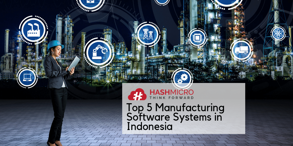 Top 5 Manufacturing Software Systems in Indonesia