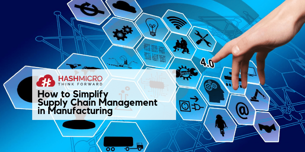 How to Simplify Supply Chain Management in Manufacturing