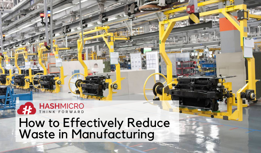 How to Effectively Reduce Waste in Manufacturing