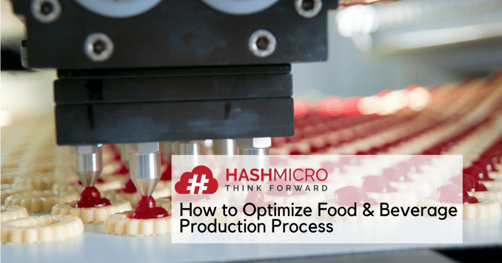 5 Effective Ways to Optimize Food and Beverage Production Process