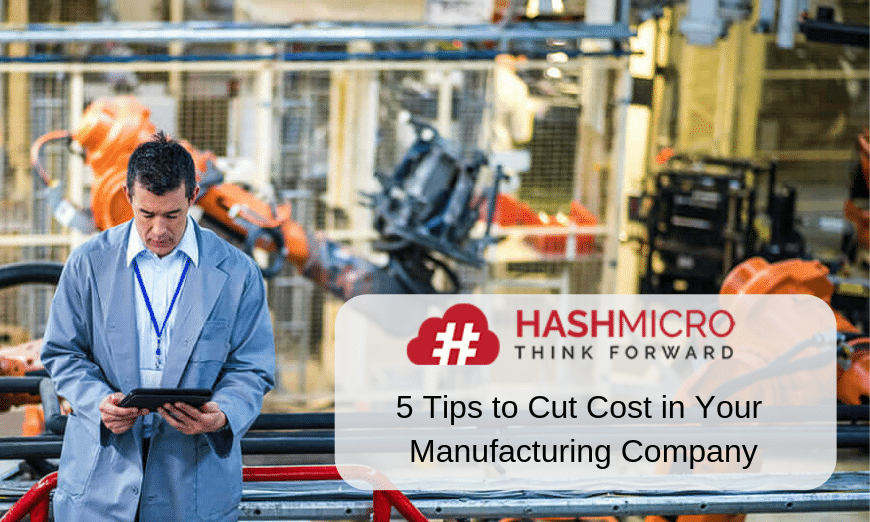 5 Tips to Cut Cost in Your Manufacturing Company