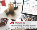 Understanding Invoicing Software and Its Benefit for Your Company