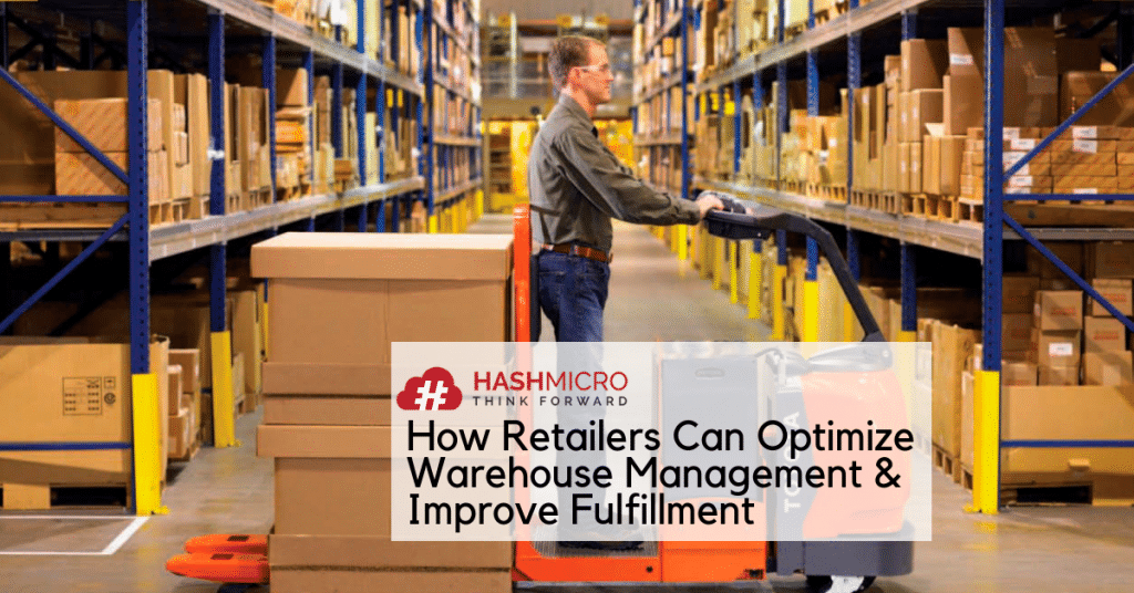 How Retailers Can Optimize Warehouse Management & Improve Fulfillment
