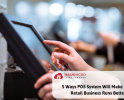 5 Ways POS System will Make Your Retail Business Runs Better