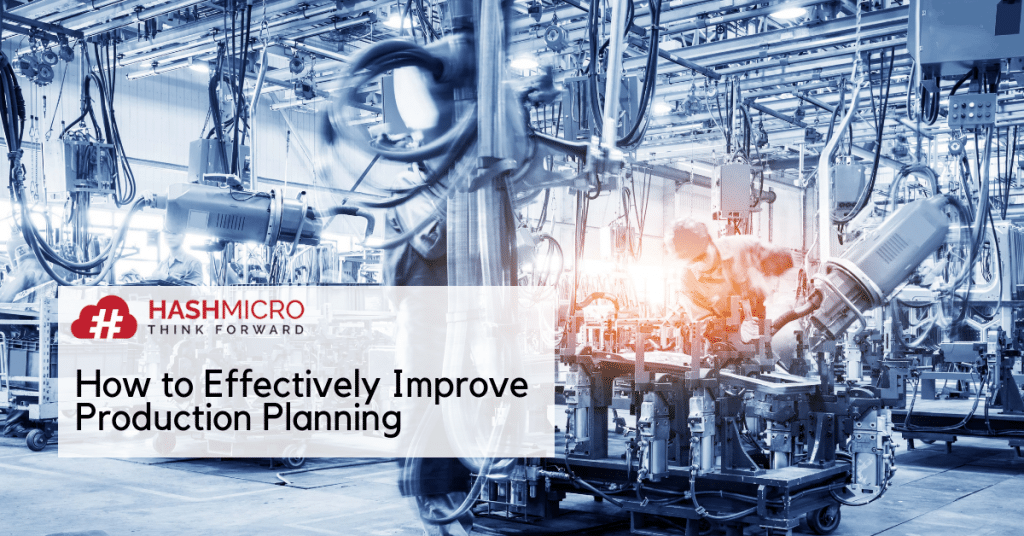 Production Planning | How to Effectively Improve It
