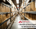 5 Benefits of Stock Application for Wholesale Business