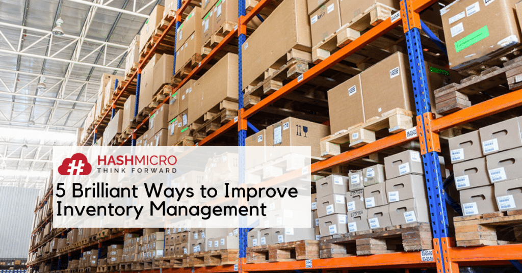 5 Brilliant Ways to Improve Your Inventory Management