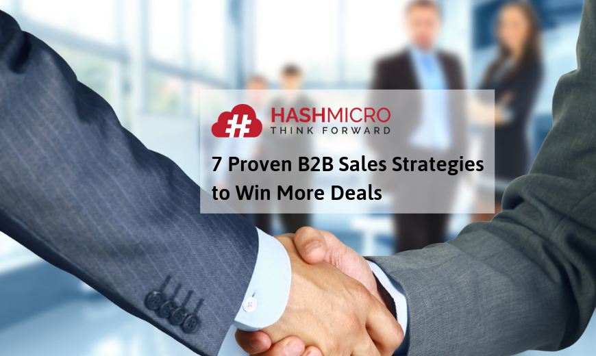 7 Proven B2B Sales Strategies to Win More Deals