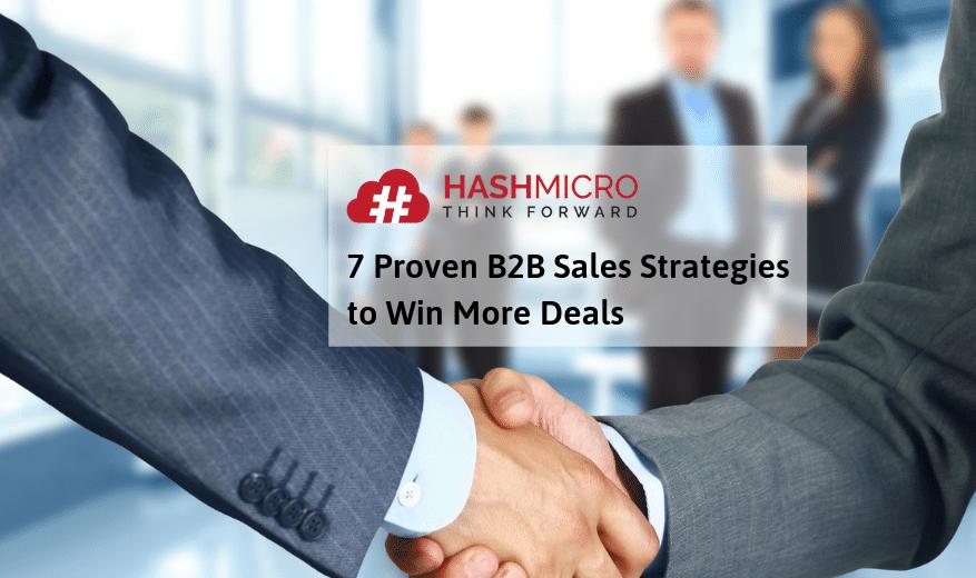 7 Proven B2B Sales Strategies to Win More Deals