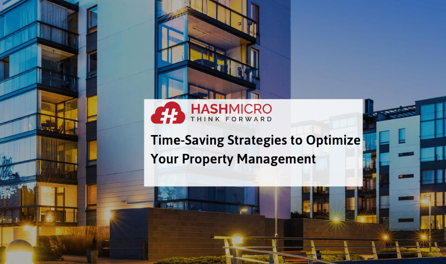 5 Time-Saving Strategies to Optimize Your Property Management