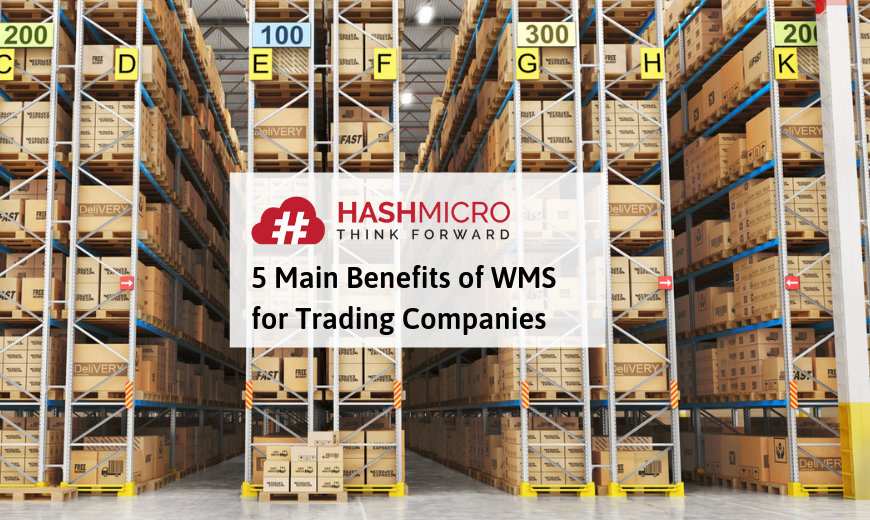 5 Main Benefits of WMS for Trading Companies