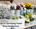 Tips for Optimizing Flower Shop Management
