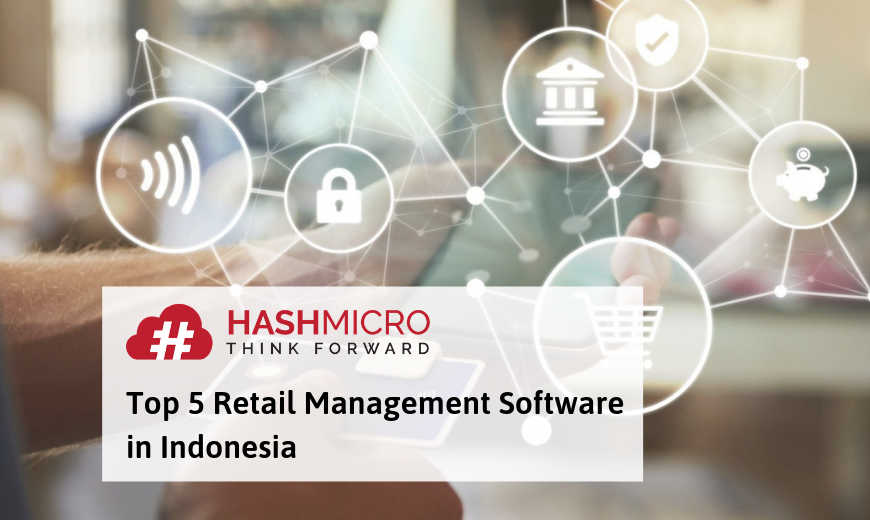 Top 5 Retail Management Software in Indonesia