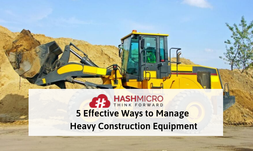 5 Effective Strategies to Manage Construction Equipment