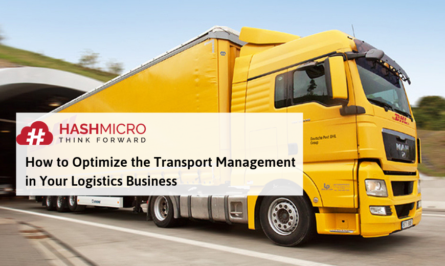 How to Optimize the Transport Management in Your Logistics Business