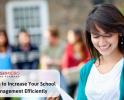 5 Ways to Increase Your School Management Efficiently