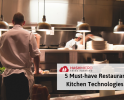 5 Must-have Revolutionary Technologies in Restaurant Kitchen