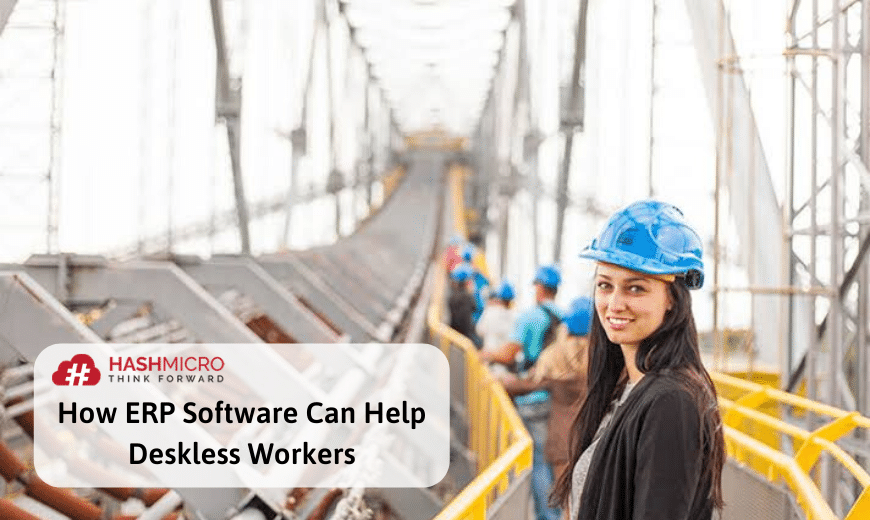 How ERP Software Can Help Deskless Workers