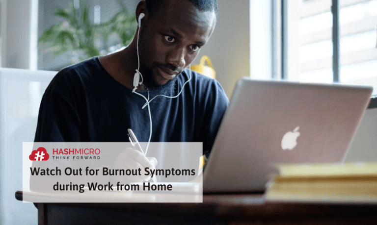 Watch Out for Burnout Symptoms during Work from Home