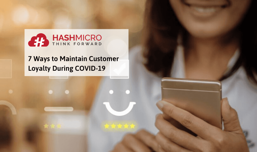 7 Ways to Maintain Customer Loyalty During COVID-19