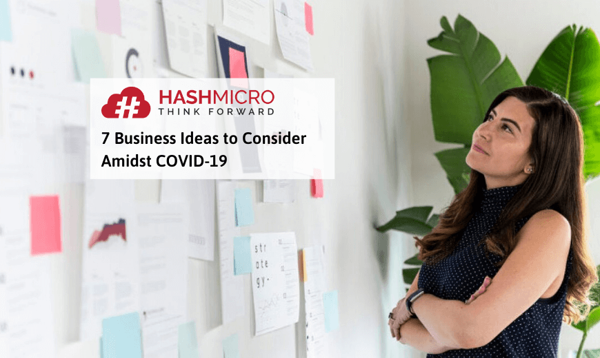 7 Business Ideas Worth Trying Amidst COVID-19