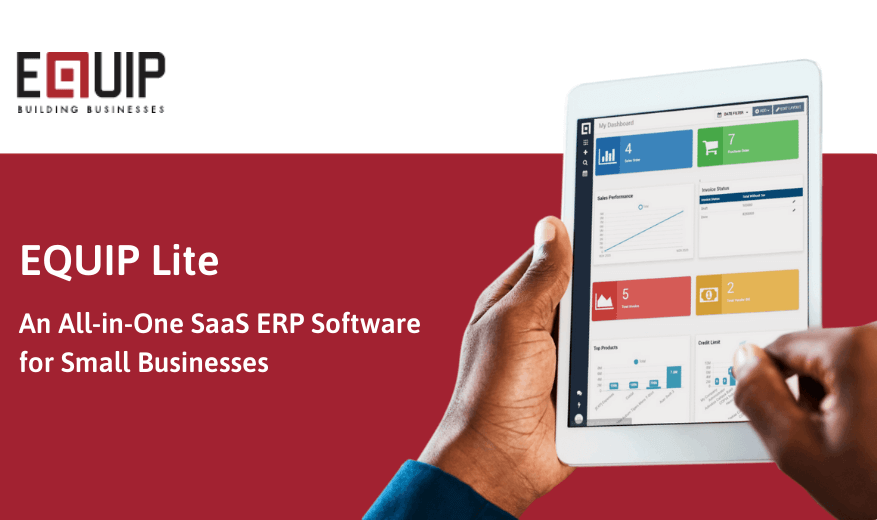 EQUIP Lite, An All-in-One SaaS ERP for Small Businesses