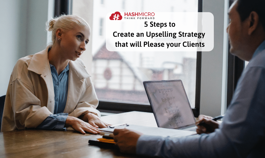 5 Steps to Create an Upselling Strategy that will Please your Clients