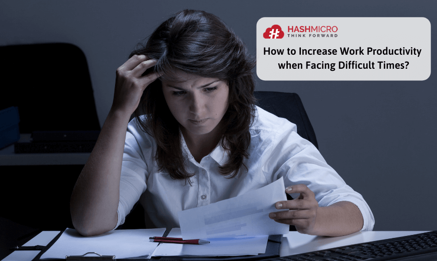 How to Increase Productivity at Work during Difficult Times?