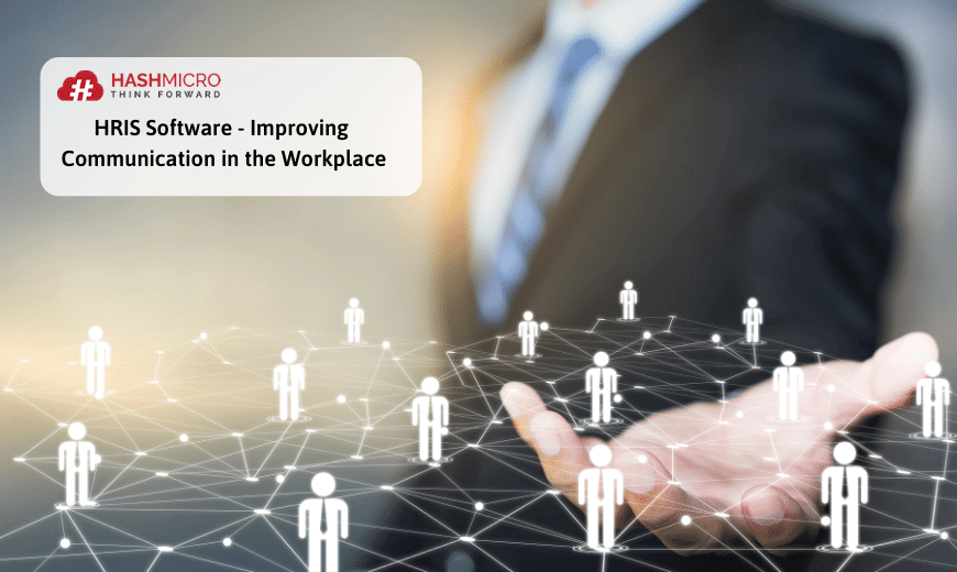 4 Advantages HRIS Software to Improve Communication in the Workplace