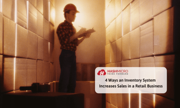 4 Ways an Inventory System IncreaseSales in a Retail Business