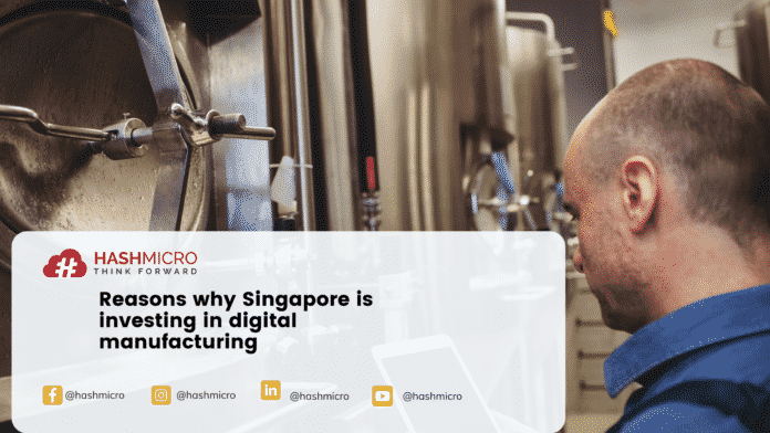 Reasons why Singapore is investing in digital manufacturing